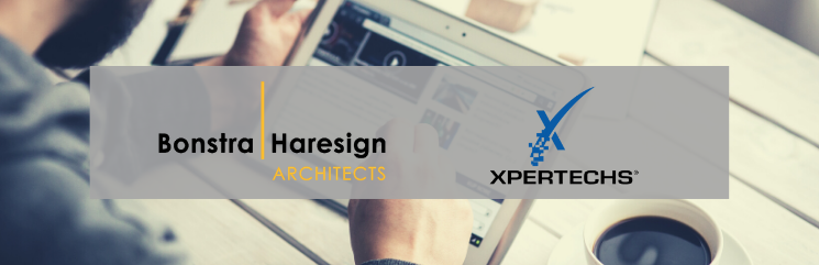 XPERTECHS Welcomes New Client  Bonstra | Haresign Architects