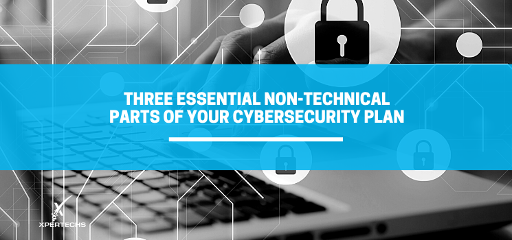 Three Essential Non-Technical Parts of Your Cybersecurity Plan
