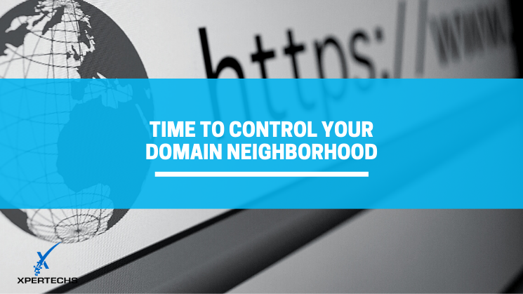 Time to Control Your Domain Neighborhood