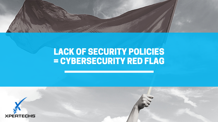 Lack of Security Policies = Cybersecurity Red Flag