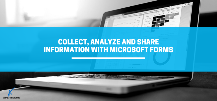 M365 Use Case: Collect, Analyze and Share Information with Microsoft Forms