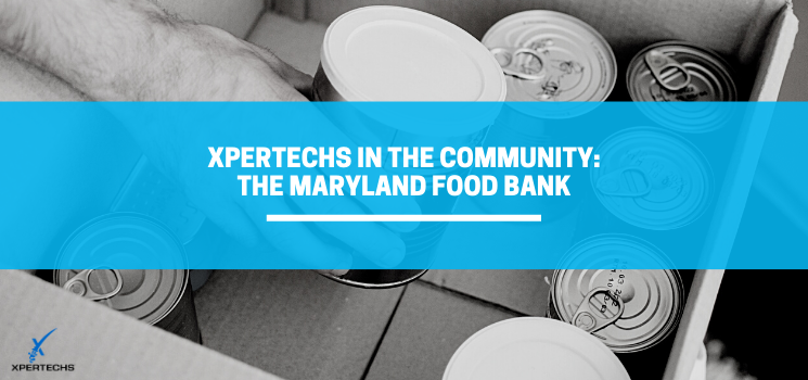 XPERTECHS in the Community: The Maryland Food Bank
