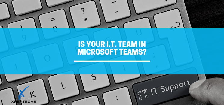 Is Your Support Team in Microsoft Teams?