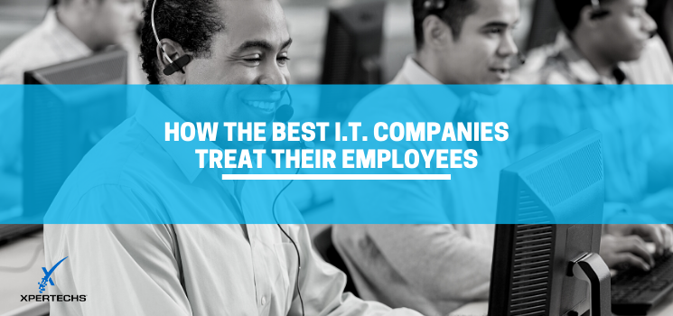 How the Best I.T. Companies Treat Their Employees