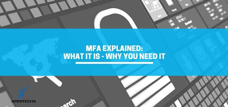 MFA Explained: What It Is – Why You Need It