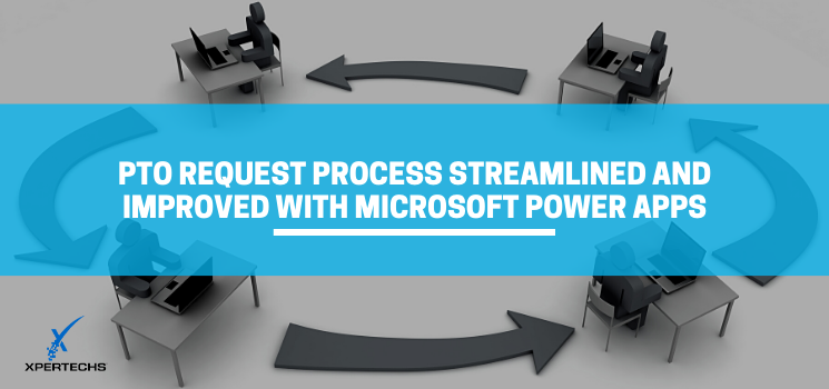 Microsoft Power Apps Use Case: PTO Request Process Streamlined and Improved