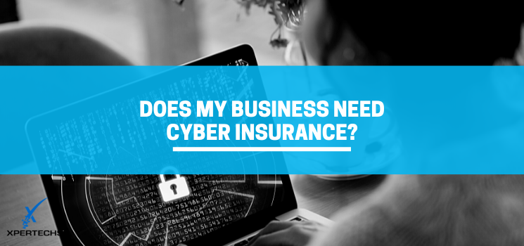 Does My Business Need Cyber Insurance?