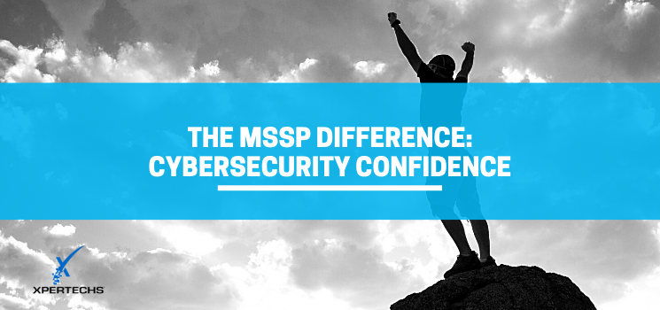 The MSSP Difference: Cybersecurity Confidence
