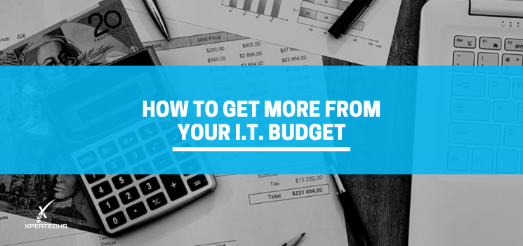 How to Get More From Your IT Budget