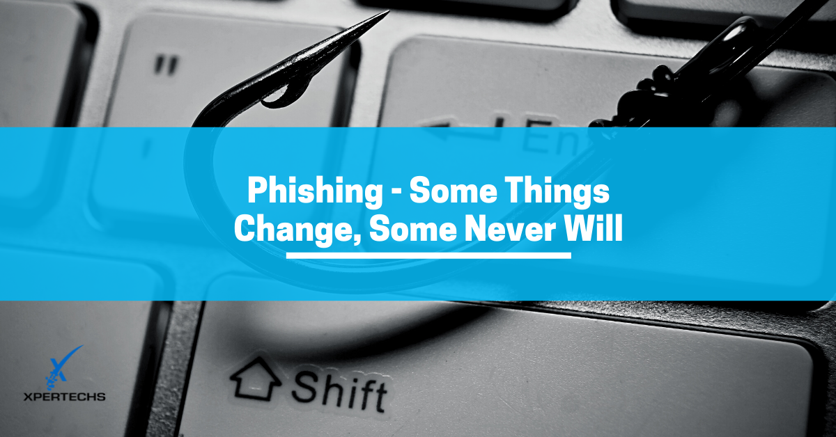 Phishing – Some Things Change, Some Never Will